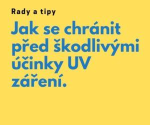 Jak se chránit před škodlivým UV zářením